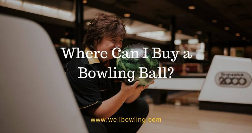 Where Can I Buy a Bowling Ball?
