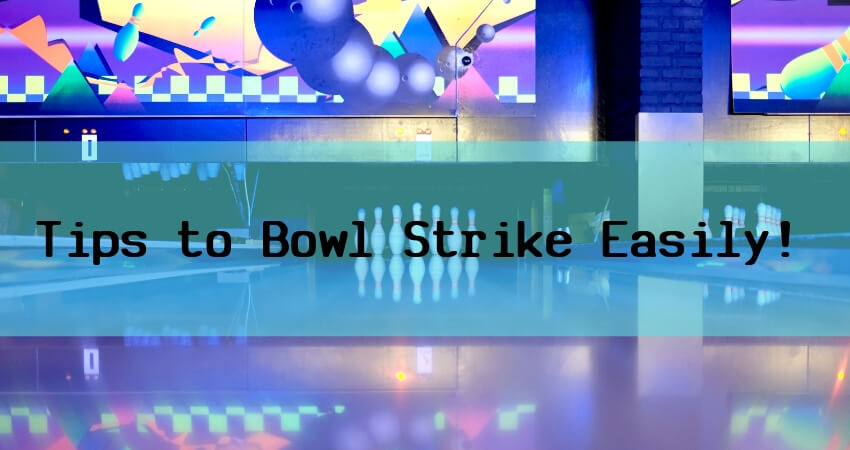 How to Bowl a Strike?