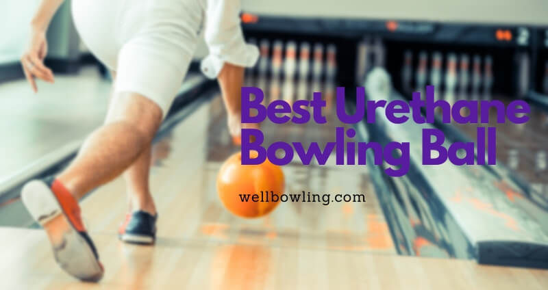 best urethane bowling ball