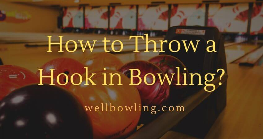 How to Throw a Hook in Bowling